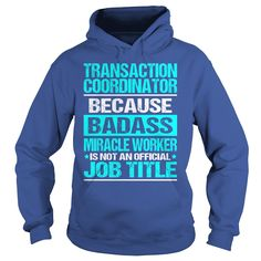Awesome Tee For Transaction Coordinator T-Shirts, Hoodies. GET IT ==► https://www.sunfrog.com/LifeStyle/Awesome-Tee-For-Transaction-Coordinator-98458768-Royal-Blue-Hoodie.html?id=41382