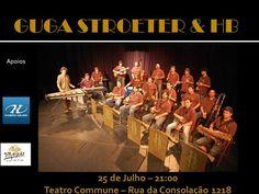 Guga Stroeter & HB São Paulo Segunda-feira, 25 Julho