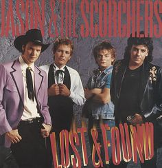 Jason & The Scorchers - Lost And Found