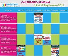 Feliz Comienzo de Semana Amig@s!!! Este es el calendario Semanal de Grupo #EmprendedoresHispanosenlaRed
