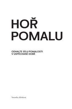 Hoř Pomalu - ukázka