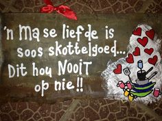 'n Ma se liefde. Witty Quotes Humor, Cute Quotes, Words Quotes, Qoutes, Teddy Beer, Rain Quotes, Afrikaanse Quotes, Silhouette Cameo Projects, Wedding Quotes
