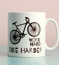 'bike harder' bike mug by kelly connor -   .. .