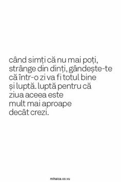 Lupta. Ziua aceea e mai aproape decat crezi. Rap Quotes, Book Quotes, Life Quotes, R Words, Drawing Quotes, Strong Words, God First, In My Feelings, Messages