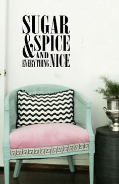 SALE! Use coupon code SAVE10 for 10% off your order!  Sugar Spice and Everything Nice Vinyl Wall by designstudiosigns, $28.50