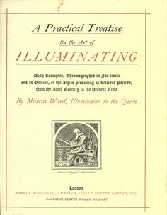 Resource book! A practical treatise on the art of illuminating : with examples, chromographed in fac-simile and in outline, of the styles prevailing at different periods, from the sixth century to the present time