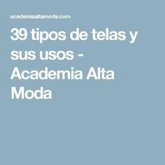 39 tipos de telas y sus usos - Academia Alta Moda