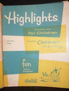 I loved Highlights magazine--the only trouble was that I only got to read it when I went to the pediatrician's office! :-(
