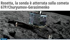 http://www.ilfattoquotidiano.it/2014/11/12/rosetta-sonda-atterrata-cometa-67pchuryumov-gerasimenko/1207537/