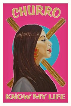Churro' know my life Mexican American, Mexican Humor, Mexican Art, Chola Style, Mexican Problems, Latino Art, Mexican Heritage, Brown Pride, Chicano Art