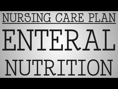 Nursing Care Plan | Enteral Nutrition - YouTube