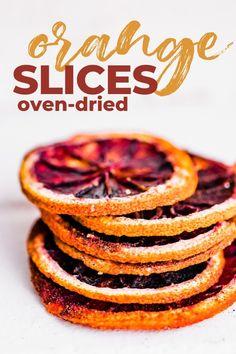 Dried Orange Slices, Dried Oranges, Dried Apples, Desert Recipes, Fruit Recipes, Snack Recipes, Whole30 Recipes, Delicious Vegan Recipes, Good Healthy Recipes