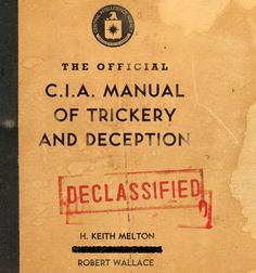 Ok, I get the deception, but the trickery!  There is just no place for it!  Fancy - The Official CIA Manual of Trickery and Deception