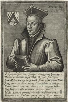 St. Edmund Gennings, Roman Catholic Priest and English Martyr and was hanged, drawn and quartered. Feastday Dec.10