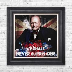 Winston Churchill Wall Art Picture Frame Poster of The Great Man. We Shall Never Surrender Quote