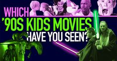 Which '90s Kids Movies Have You Seen//You watched 86 out of 146 You are most definitely a '90s kid! You've seen all the classics and then some.