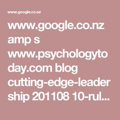 www.google.co.nz amp s www.psychologytoday.com blog cutting-edge-leadership 201108 10-rules-high-performing-teams%3Famp