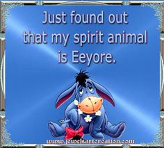 Eeyore is my spirit animal. Eeyore Quotes, Winnie The Pooh Quotes, Winnie The Pooh Friends, Smart Quotes, Cute Quotes, Funny Quotes, Awesome Quotes, Funny Pics, Hilarious