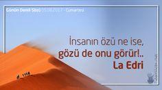 demlicay.net de günün sözü: İnsanın özü ne ise, gözü de onu görür!.. Lâ Edri#İnsan, #Hayat, #Yaşam, #Atasözü, #Öğüt, #DerinSözler, #DemliSözler, #Sözler, #Erzurum, #demliçay, #demlicay, #demlicaynet, #demliçaynet http://www.demlicay.net/gunun-demli-sozu-05-08-17/