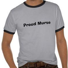Murse (Male Nurse) Tee Shirts