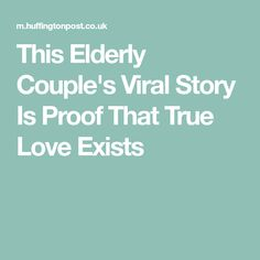 This Elderly Couple's Viral Story Is Proof That True Love Exists