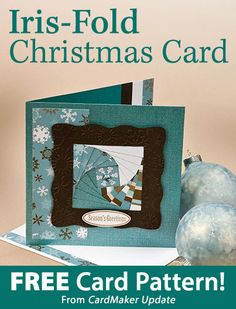 Iris-Fold Christmas Card Download from CardMaker newsletter. Click on the photo to access the free pattern. Sign up for this free newsletter here: AnniesNewsletters.com.