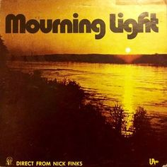 Mourning Light - Direct From Nick Finks (Vinyl, LP) at Discogs