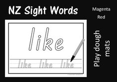 Play dough mats for magenta and red sight words.Make the word using play dough, then write/trace it.NZ Basic Script font is used (outline style).I have a great selection of sight word games and activities for NZ classrooms.  Board games, word cards, fishing, park the car, egg flip, race into space, clip and flip, etc...