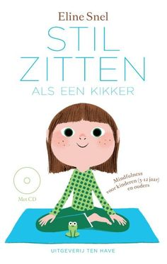 The Paperback of the Sitting Still Like a Frog: Mindfulness Exercises for Kids (and Their Parents) by Eline Snel, Myla Kabat-Zinn Mindfullness For Kids, Teaching Kids, Kids Learning, Chico Yoga, Christophe André, Coaching, Relaxing Yoga, Parents, Yoga For Kids
