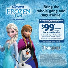 Here's your chance to experience Frozen Fun, live in Disney California Adventure Park! For a limited time, a 2-night/3-day Good Neighbor Resort Vacation package starts at $99 per person, per day for a family of 4. Call (800) 644-7016 for details