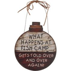 "6"" Fishing Bobber Sign: What Happens At The Fish Camp"
