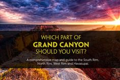 Which part of Grand Canyon you should visit and why the South Rim, North Rim, East Rim and why you should be careful to choose the right one before you come to Arizona.