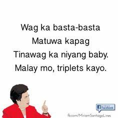 Smh... Tagalog Quotes Patama, Tagalog Quotes Hugot Funny, Pinoy Quotes, Tagalog Love Quotes, Funny Qoutes, Pick Up Lines Tagalog, Hugot Lines Tagalog Love, Puns Jokes, Jokes Quotes