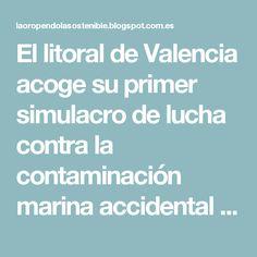 El litoral de Valencia acoge su primer simulacro de lucha contra la contaminación marina accidental tras la aprobación del Sistema Nacional de Respuesta (SNR)