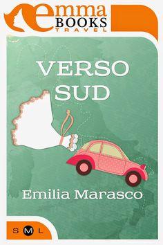 Peccati di Penna: SEGNALAZIONE - Verso Sud di Emilia Marasco