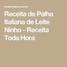 Receita de Palha Italiana de Leite Ninho - Receita Toda Hora