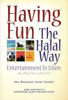 Having Fun The Halal Way - Entertainment in Islam