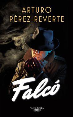 Falcó, nueva novela de Arturo Pérez-Reverte