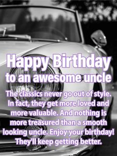 No doubt about it, your uncle has style. From the boots on his feet to the way he twirls his car keys, he's… - Modern Happy Birthday Uncle Quotes, Birthday Wishes For Uncle, Happy Anniversary Quotes, Birthday Quotes For Him, Happy Birthday Wishes Cards, Birthday Cards For Him, Happy Birthday Funny, Birthday Greeting Cards, Birthday Greetings