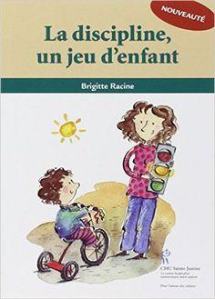 La discipline, un jeu d'enfant: Amazon.com: Brigitte Racine: Books