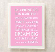 Be a princess. Born to be a princess.