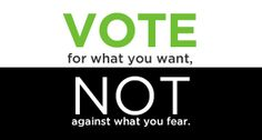 Vote for what you believe in