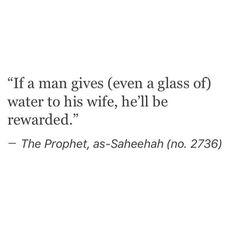 subhanAllah how beautiful Islam is! Islamic Love Quotes, Muslim Quotes, Religious Quotes, Islam Hadith, Islam Quran, Alhamdulillah, Islam Marriage, Marriage Life, Prophet Muhammad Quotes