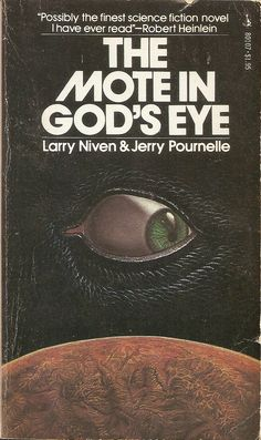 The Mote in God's Eye - Larry Niven & Jerry Pournelle Science Fiction Authors, Pulp Fiction Book, Vintage Book Covers, Comic Book Covers, Larry Niven, Classic Sci Fi Books, Gods Eye, Book Cover Art, Book Art