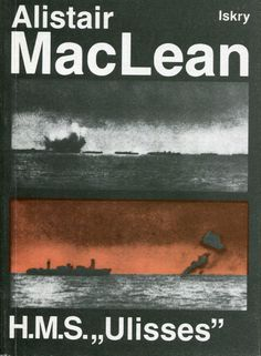 """H.M.S. Ulisses"" Alistair MacLean Translated by Leonid Teliga Cover by Jan Bokiewicz  Published by Wydawnictwo Iskry 1988"