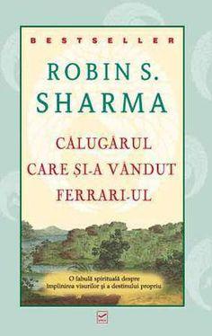 Robin S. Sharma - Calugarul care si-a vandut Ferrari-ul - - elefant. Stephen Covey, Theodore Roosevelt, Robin, Ferrari, Leadership, Education, Business, Books, Projects