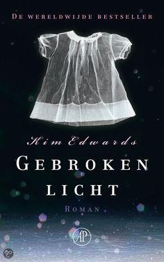 bol.com | Gebroken Licht / Druk Heruitgave, Kim Edwards | Nederlandse boeken *kippenvel tijdens het lezen... super goed boek* aanrader!!