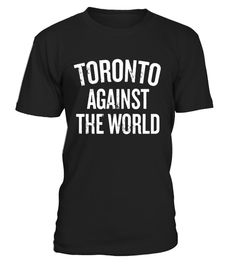 """# Toronto Against the World T-shirt Ontario Gift Shirt .  Special Offer, not available in shops      Comes in a variety of styles and colours      Buy yours now before it is too late!      Secured payment via Visa / Mastercard / Amex / PayPal      How to place an order            Choose the model from the drop-down menu      Click on """"Buy it now""""      Choose the size and the quantity      Add your delivery address and bank details      And that's it!      Tags: Classic Distressed Trendy…"""