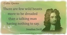 Jonathan Swift quotes on class and society - Ireland Calling Jonathan Swift Quotes, Modest Proposal, Gulliver's Travels, Essayist, Satire, Famous Quotes, Friendship Quotes, Great Quotes, Favorite Quotes