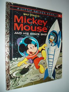 LITTLE GOLDEN BOOK WALT DISNEY'S MICKEY MOUSE AND HIS SPACE SHIP 1963